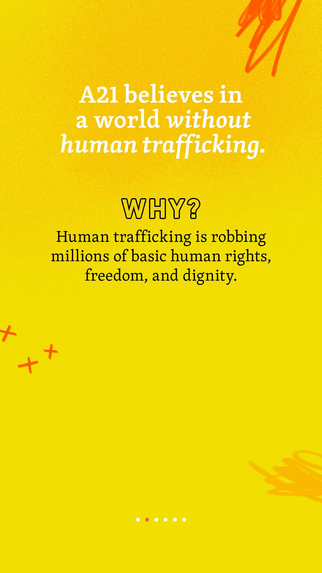 A21 believes in a world without trafficking. Why? Human trafficking is robbing millions of basic human rights, freedom, and dignity.