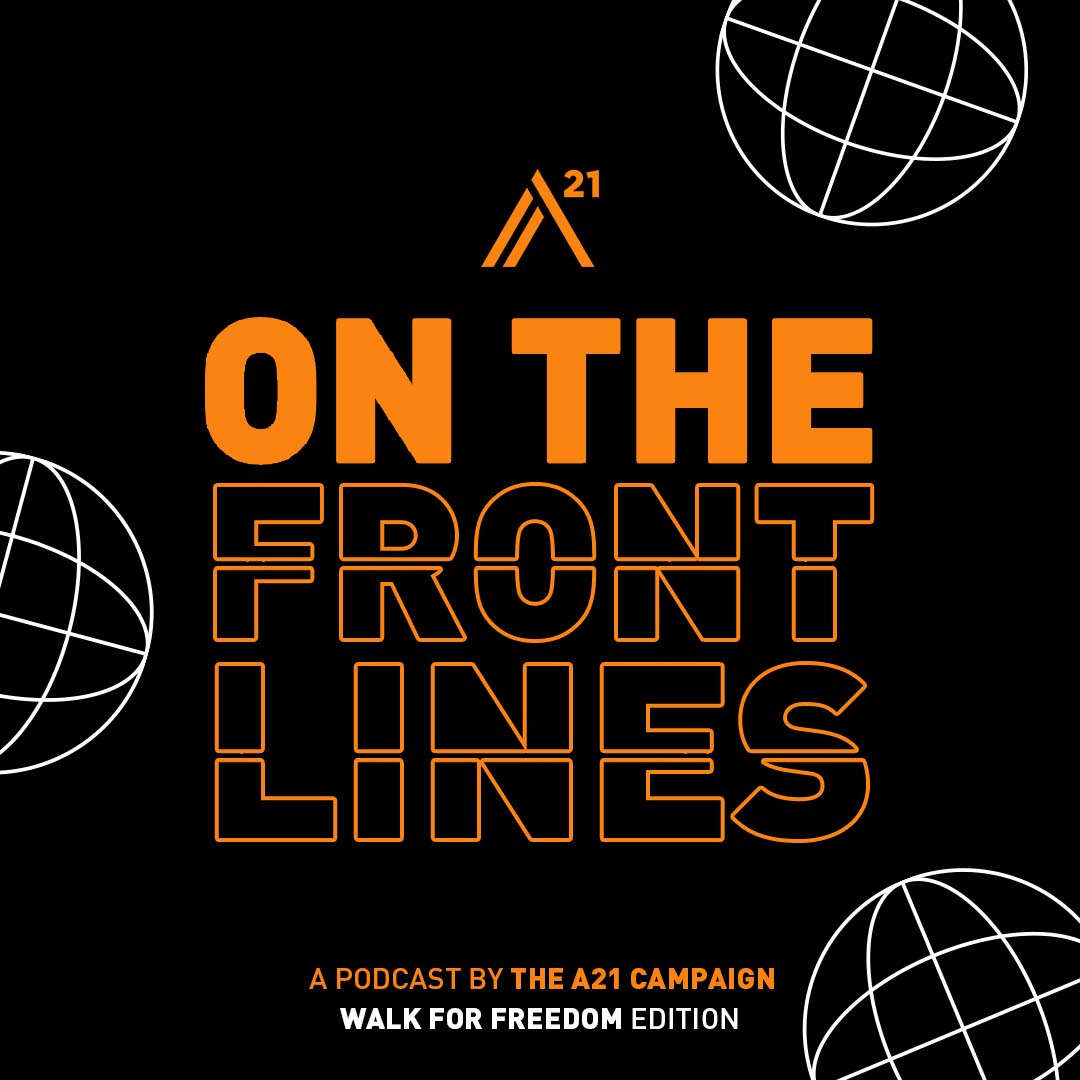 On the Frontlines —An A21 Podcast