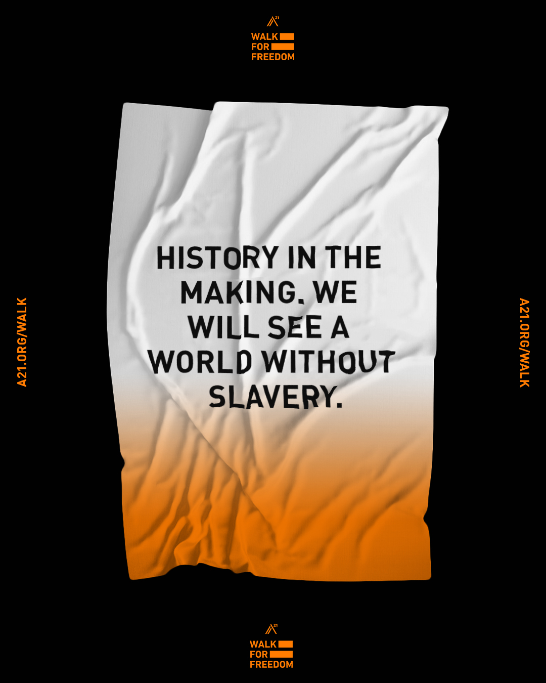 History in the making. We will see a world without slavery.