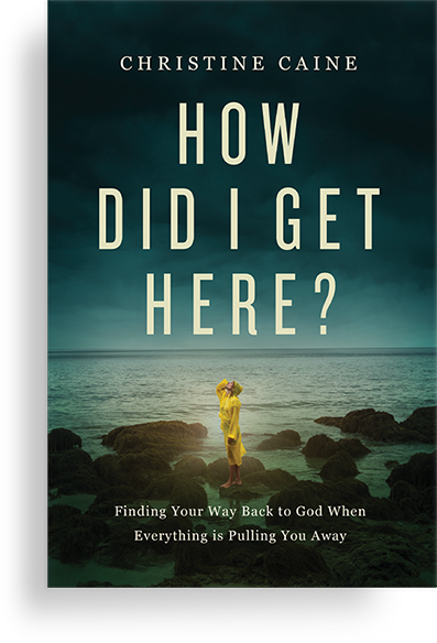 How Did I Get Here Book Christine Caine